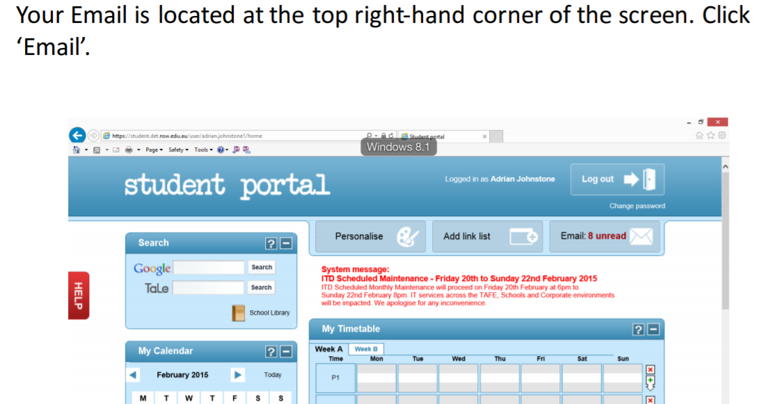 Your email is located at the top right-hand corner of the screen when you are logged into the Student Portal.